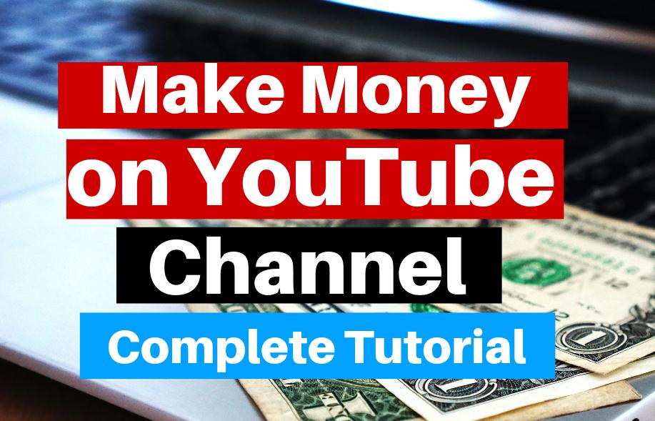make money on youtube full tutorial